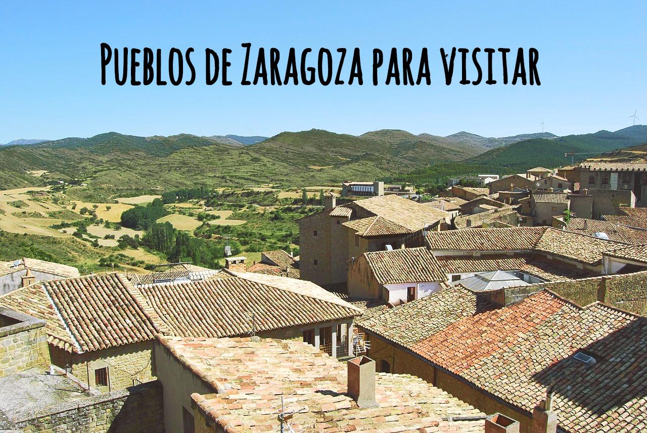 Pueblos de Zaragoza que tienes que visitar